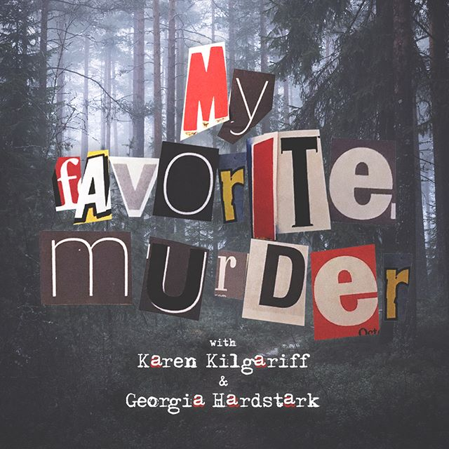 True crime podcasts, My Favorite Murder podcast