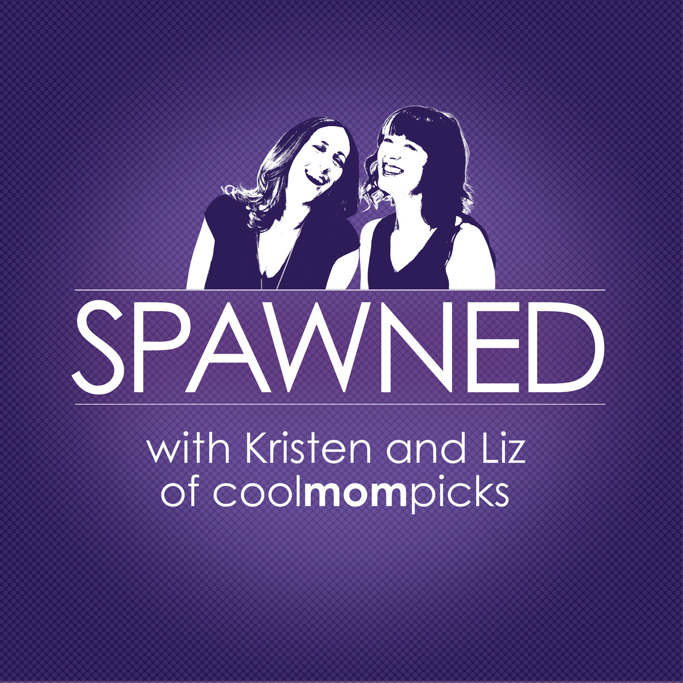 Spawned with Kristen and Liz of Cool Mom Picks podcast logo