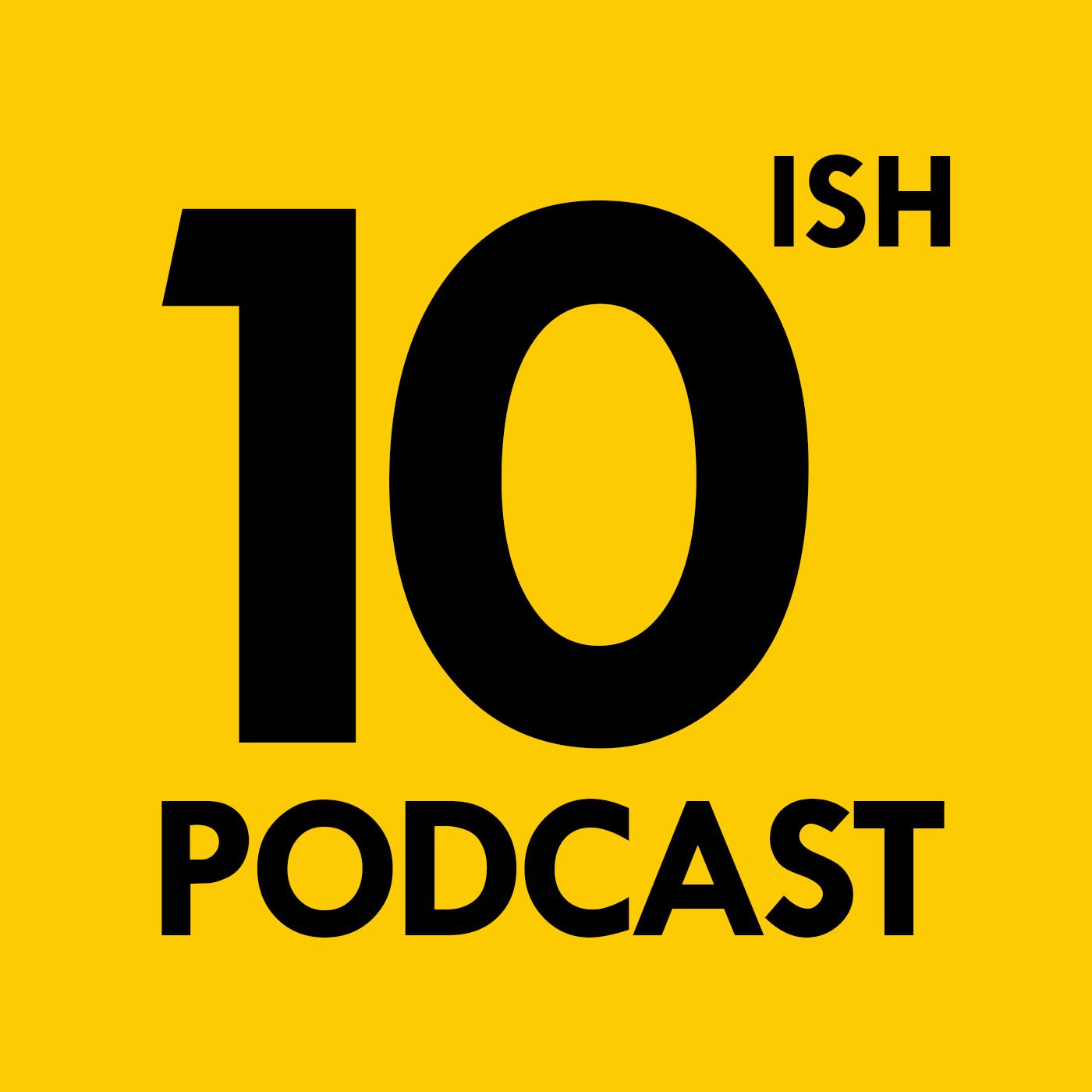 10ish podcast logo