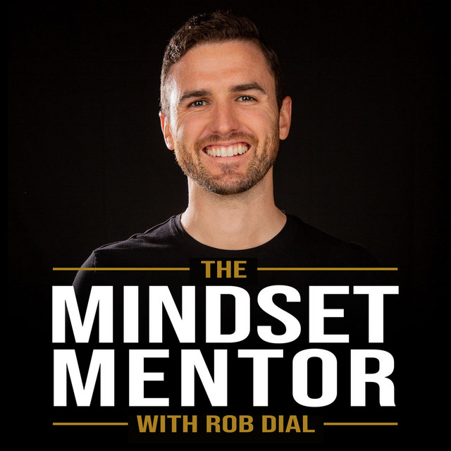 The Mindset Mentor with Rob Dial motivational podcast logo