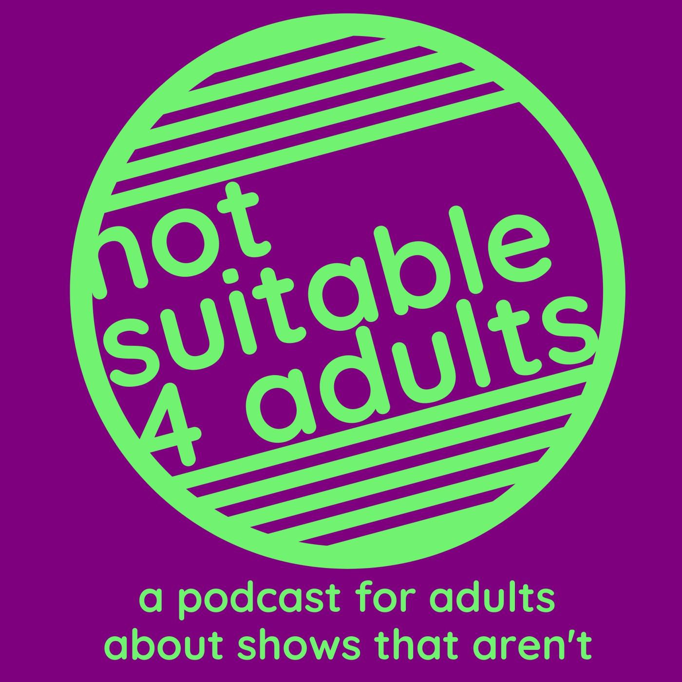 Not Suitable for Adults podcast logo