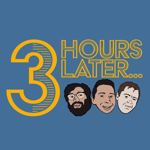 3 hours later podcast cover
